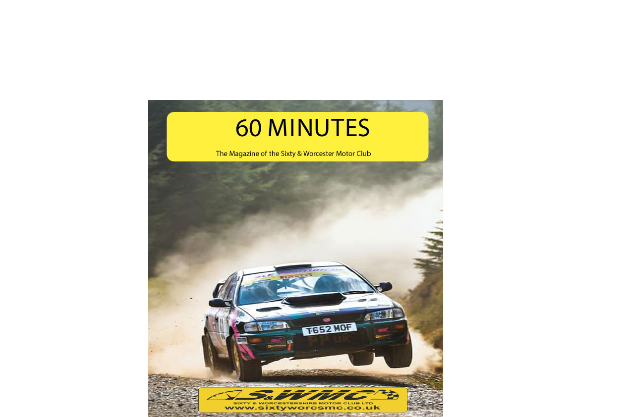 The Sixty Minutes - The Magazine of the Sixty & Worcestershire Motor Club Ltd